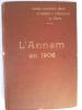 l'Annam en 1906 - Géographie - Histoire - Administration - Commerce - Agriculture - Industrie.. [ANNAM]  [Chambre Consultative Mixte de Commerce et ...