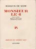 Monsieur le 6. Lettres inédites (1778-1784) publiées et annotées par Georges Daumas. Préface de Gilbert Lely. Sade, Donatien-Alphonse-François de ...