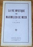 La Vie mystique de Maximilien de Meck. Anonyme (L.K. et M.M.)
