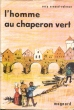 L' HOMME AU CHAPERON VERT ..  ARNAUD-VALENCE Suzy .