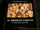 """Des monnaies dans la """"grave . Le trésor de Garonne. II° siècle après Jésus-Christ.. Catalogue d'exposition"""