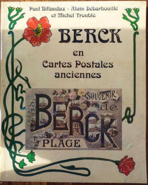 Berck en Cartes Postales anciennes / Paul Billaudaz, Alain Débarbouillé et Michel Troublé |