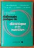 DICTIONNAIRE PRATIQUE DE DIÉTÉTIQUE ET DE NUTRITION. APFELBAUM, M. - PERLEMUTER, L. - NILLUS, P. - FORRAT, C. - BEGON, M.