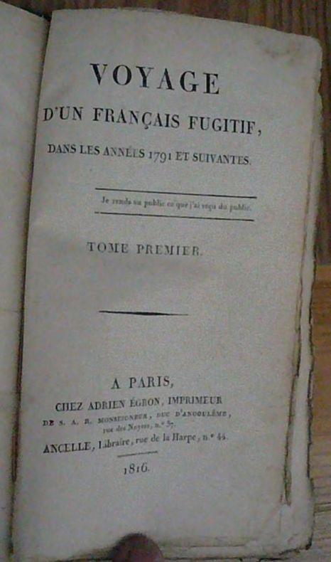 ... quitta la France en septembre 1791 pour rejoindre larmée des émigrés,  puis se replia sur Stuttgart et Constance. En 1795, il revint en France, ... 6a0603a2961