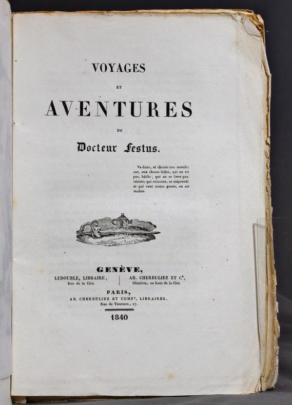 Voyages et aventures du Docteur Festus.