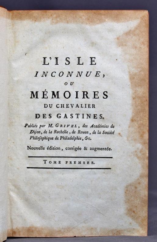 L'Isle inconnue, ou Mémoires du chevalier des Gastines. Nouvelle édition, corrigée & augmentée.
