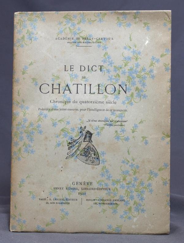 Le Dict de Châtillon. Chronique du quatorzième siècle précédée d'une lettre ouverte, pour l'intelligence de ce manuscrit.
