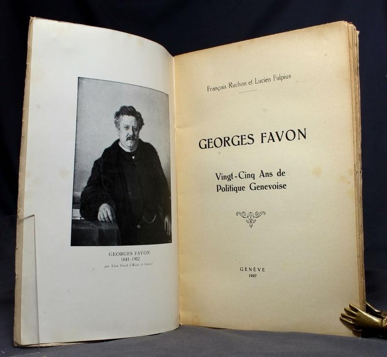 Georges Favon. Vingt-cinq ans de politique genevoise.