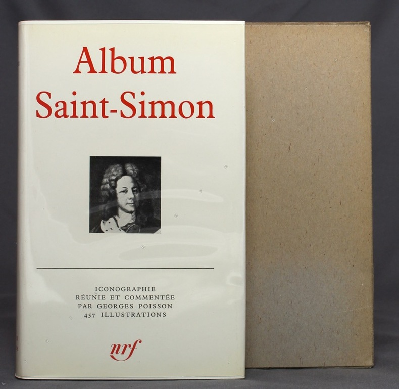 Album Saint-Simon. Iconographie réunie et commentée par Georges Poisson.