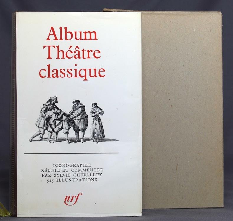 Album Théâtre classique. La vie théatrale sois Louis XIII et Louis XIV. Iconographie réunie et commentée par Sylvie Chevalley.