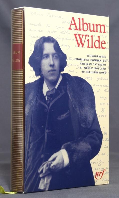 Album Oscar Wilde. Iconographie choisie et commentée par Jean Gatténo et Merlin Holland.