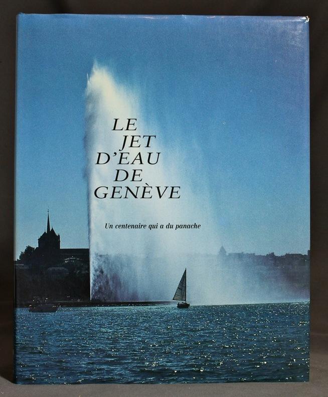 Le jet d'eau de Genève. Un centenaire qui a du panache.