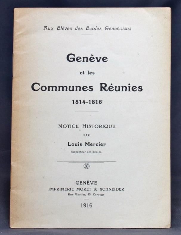 Genève et les Communes Réunies, 1814-1816. Notice historique.