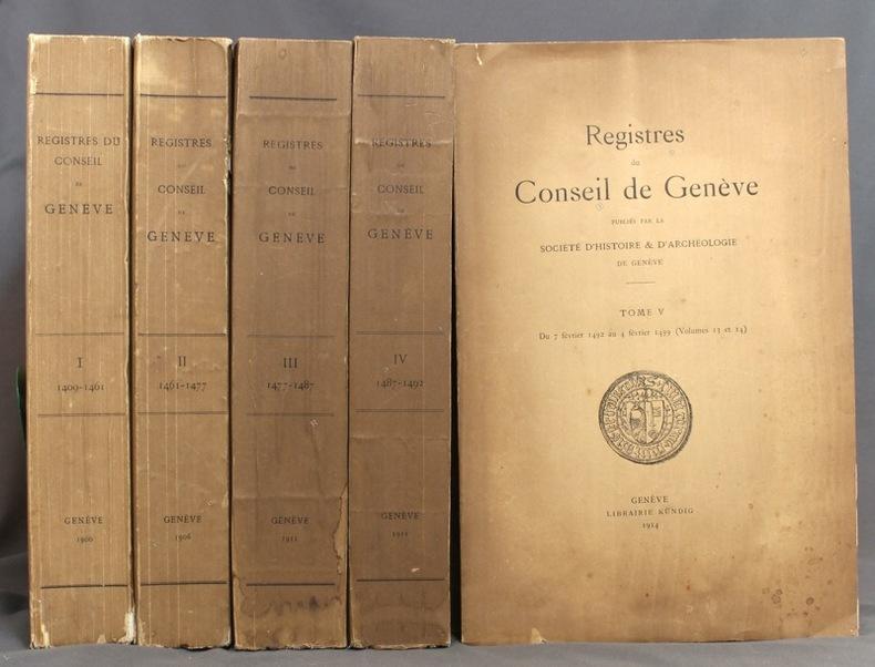 Registres du Conseil de Genève. I: du 26 février 1409 au 6 février 1461 - II: du 10 février 1461 au 9 février 1477 - III: du 11 février 1477 au 4 février 1487 - IV: du 6 février 1487 au 5 février 1492 - V: du 7 février 1492 au 4 février 1499.