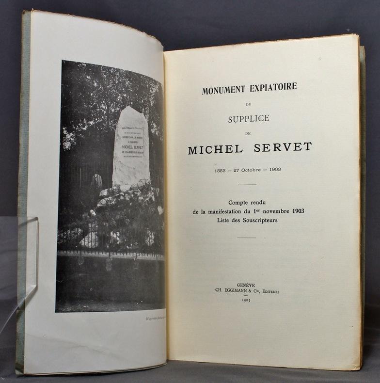 Monument expiatoire du supplice de Michel Servet. 1553 - 27 octobre - 1903. Compte rendu de la manifestation du 1er novembre 1903, liste des souscripteurs.