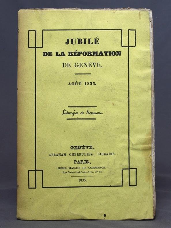 Jubilé de la Réformation de Genève. Août 1835. Liturgies et sermons.