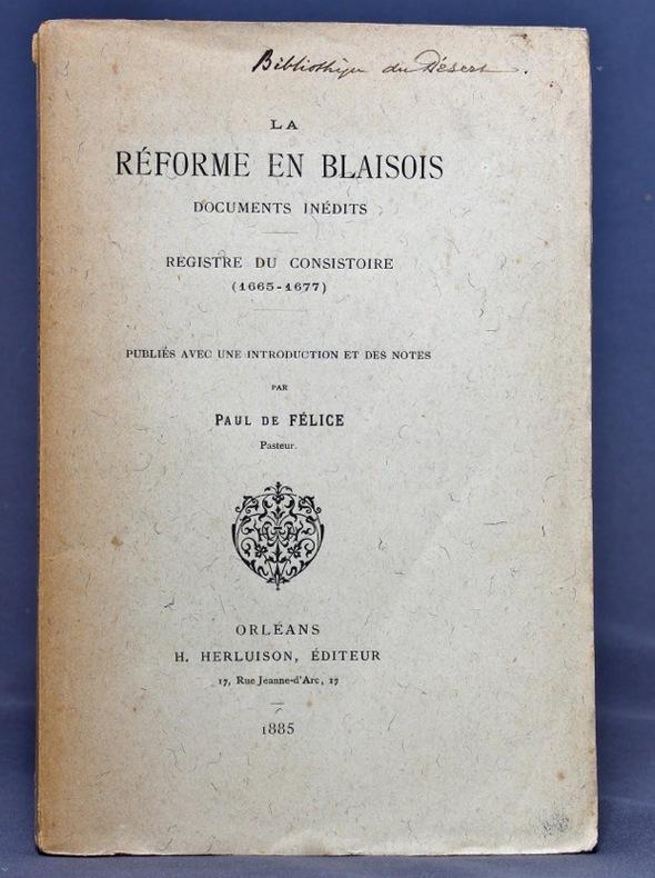 La Réforme en Blésois. Documents inédits - Registre du Consistoire (1665-1677).