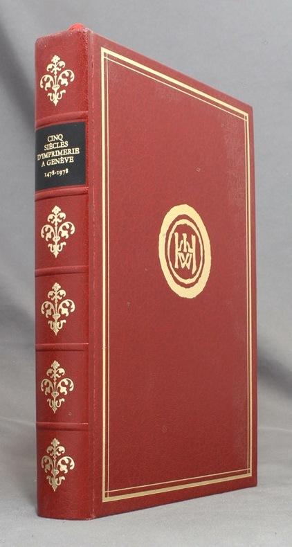 Cinq siècles d'imprimerie à Genève 1478-1978. Pages d'histoire composées, illustrées, imprimées et reliées par des maîtres et compagnons en hommage aux praticiens d'un noble corps de métier..