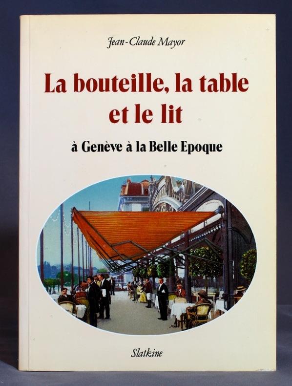 La bouteille, la table et le lit à Genève à la belle époque.