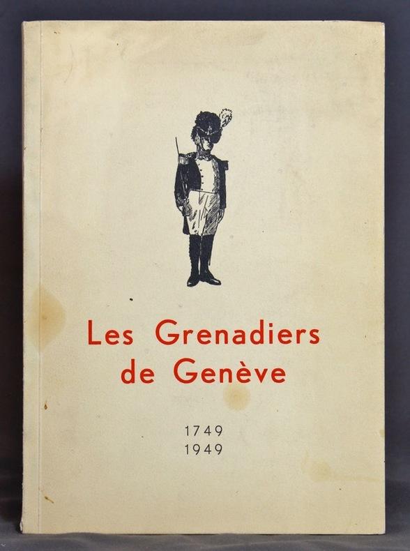 Les grenadiers de Genève. Notice historique.