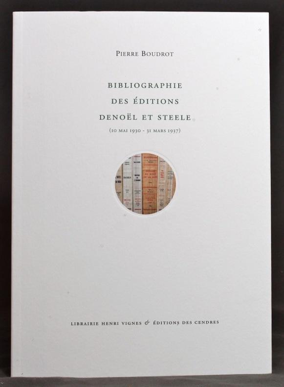 Bibliographie des éditions Denoël et Steele (10 mai 1930 - 31 mars 1937).