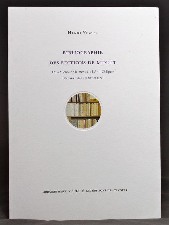 Bibliographie des Editions de Minuit. Du Silence de la mer à L'Anti-Oedipe (20 février 1942 - 18 fevrier 1972).