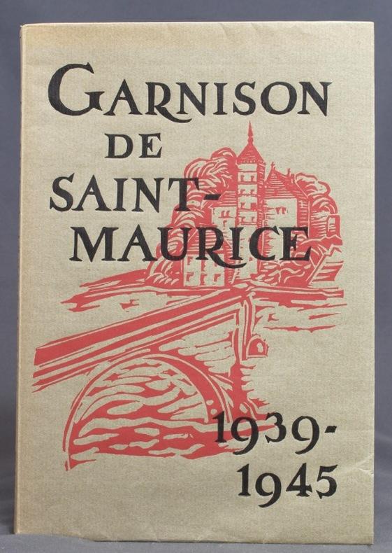Garnison de Saint-Maurice. Dédié aux officiers de la Garnison qui, du 29 août 1939 au 20 août 1945, ont servi le pays, et à leurs aînés.