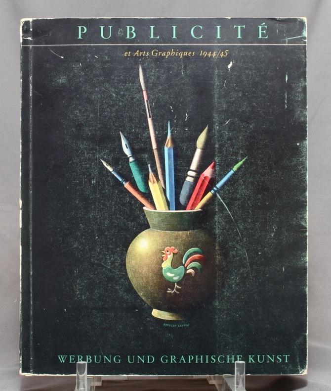 Publicité et arts graphiques 1944-45. Revue de la publicite et de l'art graphique en Suisse. Werbung und graphische Kunst 1944-45. Rundschau des Werbewesens und der graphischen Kunst in der Schweiz.