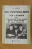 LES CENTENAIRES DES LANDES ou LE MAGAZINE DE LA SANTE DE LA VIEILLESSE ET DE LA LONGEVITE.. D. Chabas