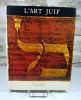 L'art juif. Orient et occident.. SED-RAJNA Gabrielle