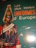 LES PLUS BEAUX UNIFORMES D'EUROPE. [D'AMI RINALDO] COLLECTIF