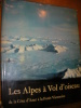 LES ALPES A VOL D'OISEAU- DE LA COTE D'AZUR A LA FORET VIENNOISE. ANNAHEIM H.- EGGENBERG P.- ROCH A.- SCHWABE E.