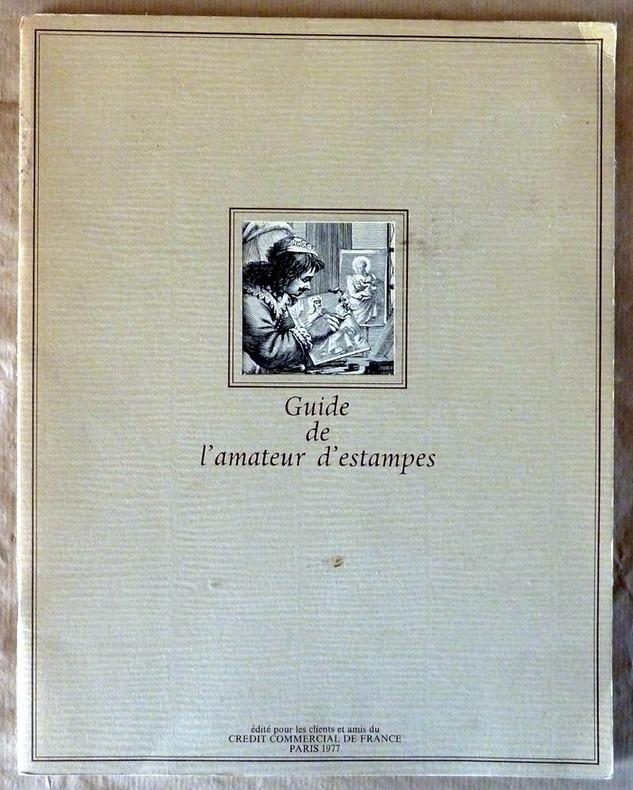Manuel de l'amateur d'estampes contenant le dictionnaire.