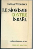 Le sionisme contre Israël.. WEINSTOCK Nathan.