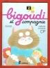 Bigoudi et Compagnie . Méthode de Lecture CP . Livret 2. CALLE Véronique , GOUPIL Annick