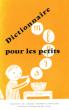 Dictionnaire Pour Les Petits . COopérative De l'Enseignement Laïc
