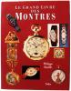 Le grand livre des Montres.. ROUILLE, Philippe:
