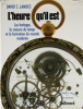 L'heure qu'il est. Les horloges, la mesure du temps et la formation du monde moderne.. LANDES, David S.: