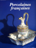 Porcelaines françaises aux XVIIIe et XIXe siècles. . DUPONT, Patrick: