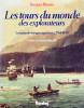 Les tours du monde des explorateurs, Les grands voyages maritimes, 1764-1843. Préface de Fernand Braudel.. BROSSE, Jacques: