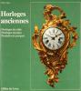 Horloges anciennes. Manuel des horloges de table, des horloges murales et des pendules de parquet européennes.. MÜHE, Richard & VOGEL, Horand M.: