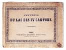 Souvenir du Lac des IV Cantons.. WEBER sc. / Meyer del.: