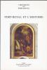 Port-Royal et lhistoire  Chroniques de Port-Royal N°46. Collectif