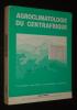 Agroclimatologie du Centrafrique. Franquin Pierre, Diziain Roland, Cointepas Jean-Paul, Boulvert Yves