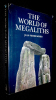 The world of megaliths. Mohen Jean-Pierre