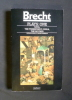 Plays : One - Baal, the Threepenny opera, the Mother. Brecht Bertolt