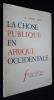 La Chose publique en Afrique occidentale. Lewis W. Arthur