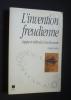 L'invention freudienne - Logique et méthodes d'une découverte. Guillon Claude