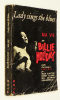 Lady Sings the Blues : Ma vie par Billie Holiday. Holiday Billie