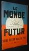 Le monde futur. Notre destin dans la paix. Dubreuil J.-J., Ravet P., Rogemont M.